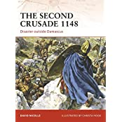 The Second Crusade 1148: Disaster outside Damascus (Campaign, Band 204)
