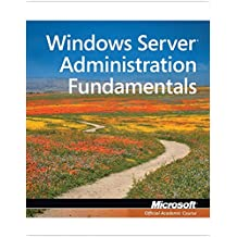 [(98-365: Windows Server Administration Fundamentals)] [By (author) Microsoft Official Academic Course] published on (March, 2011)