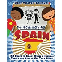 Kids Travel Journal: My Travel Diary for Spain