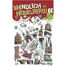 """""""Endlich Heidelberg!"""": Dein Stadtführer (»Endlich ...!« Dein Stadtführer)"""