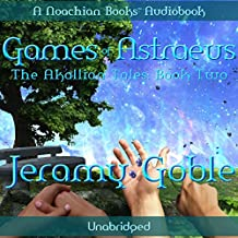 Games of Astraeus: The Akallian Tales, Book 2