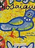 MOSAIQUES. Avec matériel d'accompagnement (Beaux Livres)