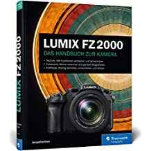 LUMIX FZ2000: Das Handbuch zur Kamera