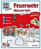 Mitmach-Heft Feuerwehr: Ausmalen, Rätseln, Begreifen (WAS IST WAS Junior Mitmach-Hefte)