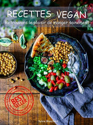 Recettes Vegan : Simples Et Rapides À Réaliser ! par Sylvie Blanchard