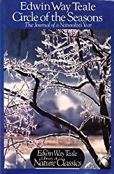 Circle of the Seasons: The Journal of a Naturalist's Year by Edwin Way Teale (1987-12-23)