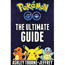 Pokemon GO: The Ultimate Pokemon GO Guide: All The Tips, Tricks, And Tactics You Need To Master Pokemon GO (English Edition)