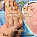 Drawn Together: Maintaining Connections and Navigating Life's Challenges with Art