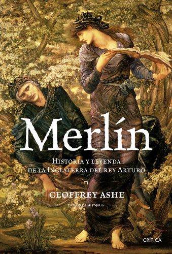 Merlín: Historia y leyenda de la Inglaterra del rey Arturo (Tiempo de Historia) por Geoffrey Ashe