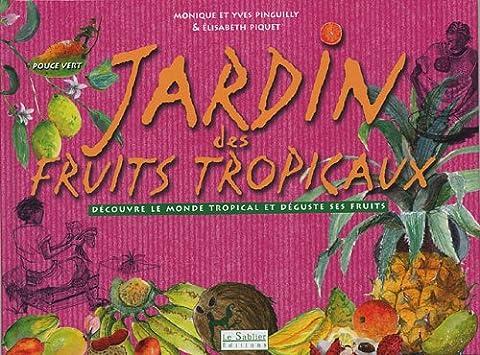 Jardin Tropical - Jardin des fruits