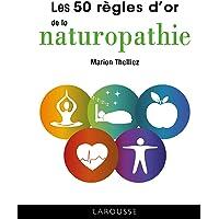 50 règles d'or de la naturopathie (2019)