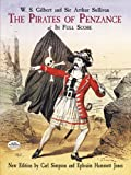 Gilbert And Sullivan The Pirates Of Penzance In Full Score (Dover Full Scores) (Dover Vocal Scores)