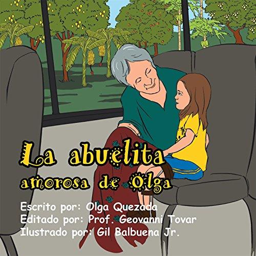La Abuelita Amorosa De Olga por Olga Quezada