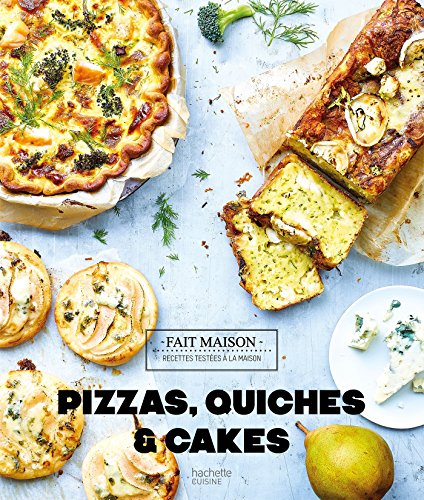 Pizzas, quiches et cakes