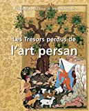 Les Trésors perdus de l'art persan
