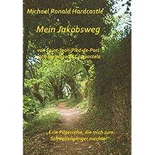 Mein Jakobsweg: Eine Pilgerreise, die mich zum Schwellengänger machte.