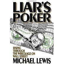 Liar's Poker: Rising Through the Wreckage on Wall Street: Rising Through the Wreckage of Wall Street