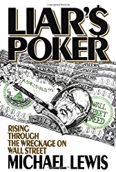 Liar's Poker: Rising Through the Wreckage on Wall Street: Rising Through the Wreckage of Wall Street