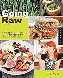 [Going Raw: Everything You Need to Start Your Own Raw Food Diet & Lifestyle Revolution at Home] (By: Judita Wignall) [published: May, 2011]
