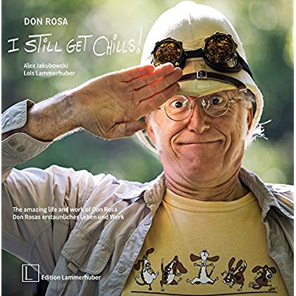 DON ROSA - I STILL GET CHILLS ! The amazing life and work of Don Rosa