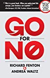 Go For No: Yes Is The Destination. No Is How To Get There.