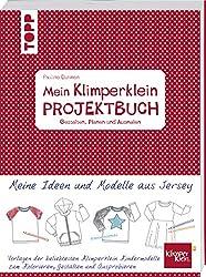 Mein Klimperklein Projektbuch. Gestalten, Planen und Ausmalen: Meine Ideen und Modelle aus Jersey. Vorlagen der beliebtesten Klimperklein Kindermodelle zum Kolorieren, Gestalten und Ausprobieren.