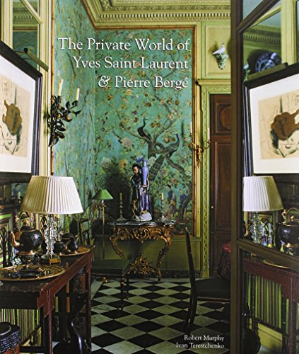 The Private World of Yves Saint Laurent & Pierre Berge por Robert Murphy