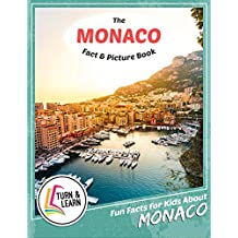 The Monaco Fact and Picture Book: Fun Facts for Kids About Monaco (Turn and Learn) (English Edition)