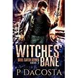 Witches' Bane (The Soul Eater Book 2) (English Edition)