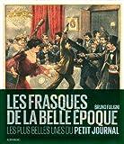 Les frasques de la belle époque - Les plus belles unes du Petit Journal