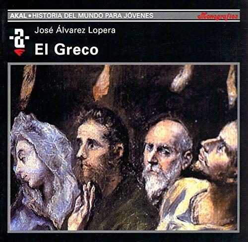 El Greco (Historia del mundo para jóvenes) por José Álvarez Lopera