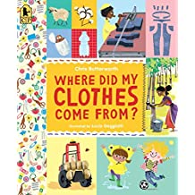 Where Did My Clothes Come From? (Exploring the Everyday)
