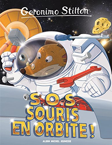 Geronimo Stilton, Tome 67 : SOS souris en orbite ! par Geronimo Stilton