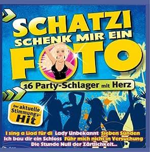 Schatzi schenk mir ein Foto - 16 Party-Schlager mit Herz incl. I sing a Liad für Di ; Lady Unbekannt ; Die Stunde Null der Zärtlichkeit ; So a schöner Tag ; Sieben Sünden ; Ich bau Dir ein Schloss ; Ich fang Dir den Mond ...)