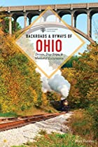 Backroads & Byways of Ohio: Drives, Day Trips & Weekend Excursions