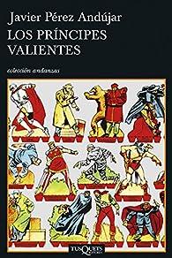 Los príncipes valientes par Javier Pérez Andújar