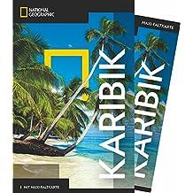 National Geographic Reiseführer Karibik: Das ultimative Reisehandbuch zu allen Sehenswürdigkeiten. Mit Geheimtipps und praktischer Karte für alle Traveler. (NG_Traveller)