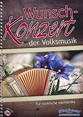 Wunschkonzert der Volksmusik (+CD): für 4-reihige Steirische Harmonika