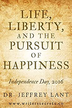 Life, Liberty, and the Pursuit of Happiness. Independence