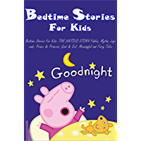 Bedtime Stories For Kids: THE UNTOLD STORY Fables, Myths, Legends, Prince & Princess, Good & Evil, Meaningful and Fairy…