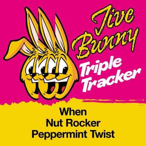 Triple Rocker (Jive Bunny Triple Tracker: When / Nut Rocker / Peppermint Twist)