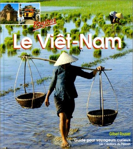 Bonjour, le Vietnam par Gilbert Roussel