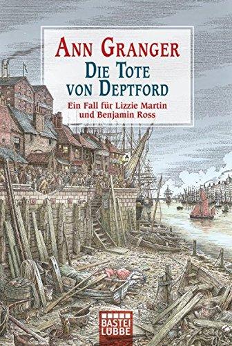 Granger, Ann: Die Tote von Deptford: Ein Fall für Lizzie Martin und Benjamin Ross Bd