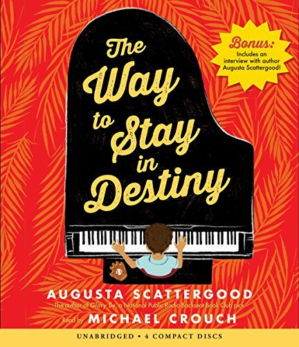 The Way to Stay in Destiny by Augusta Scattergood (2015-01-06)