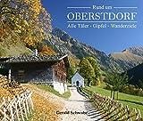Rund um Oberstdorf: Alle Täler - Gipfel - Wanderziele - Gerald Schwabe