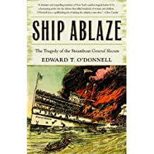 Ship Ablaze: The Tragedy of the Steamboat General Slocum (English Edition)