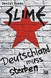 Slime: Deutschland muss sterben - Daniel Ryser