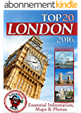 London Travel Guide 2016: Essential Tourist Information, Maps & Photos (NEW EDITION) (English Edition)
