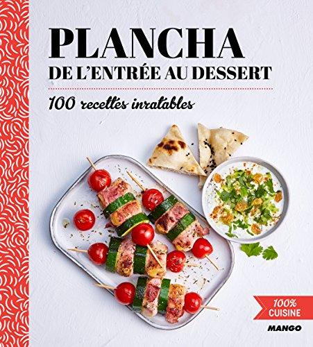 100% cuisine : Plancha de l'entrée au dessert par Mango
