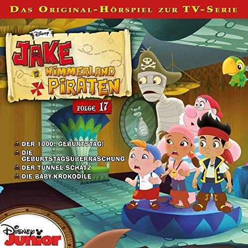Jake Und Die Nimmerland Piraten - Folge 17: Der 1000. Geburtstag! /